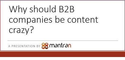 why should B2B companies be content crazy.